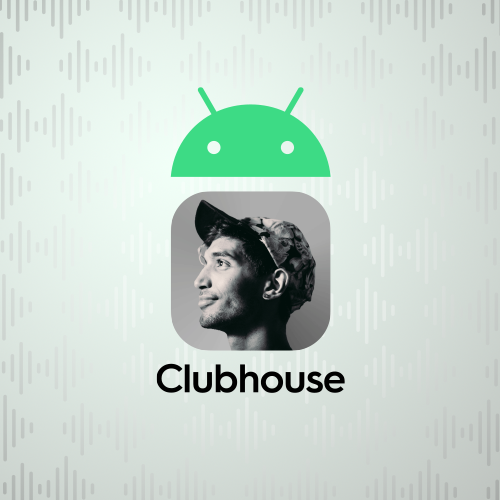 Clubhouse Android'de
